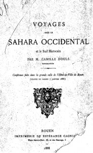 Voyages dans le Sahara occidental et le Sud Marocain